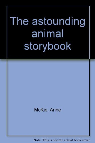 The astounding animal storybook