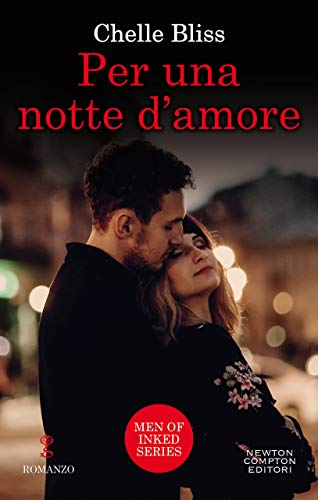 Per una notte d'amore (Men of Inked Series Vol. 2) di [Bliss , Chelle]