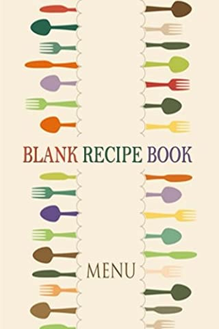 Blank Recipe Book : A Journal Of Recipes From Your