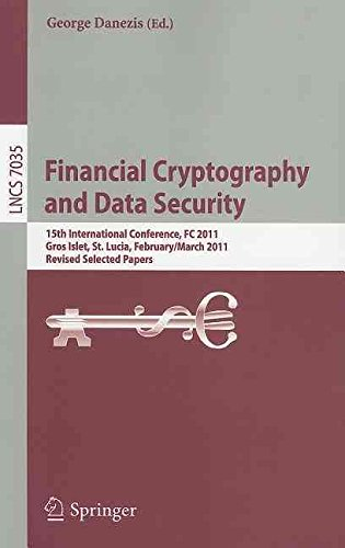 [(Financial Cryptography and Data Security : FC 2011 Workshops, RLCPS and WECSR, Rodney Bay, St. Lucia, February 28 - March 4, 2011, Revised Selected Papers)] [Edited by George Danezis ] published on (May, 2012)