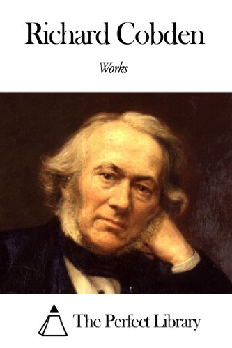 Works of Richard Cobden (English Edition)
