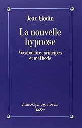 La Nouvelle Hypnose : Vocabulaire, principes et méthode