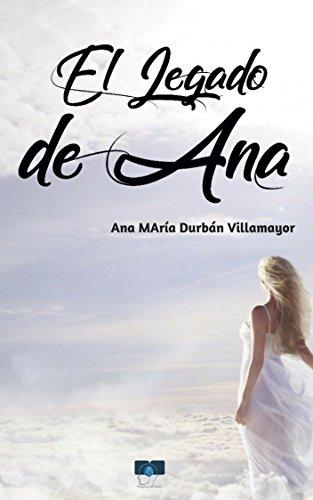 El Legado de Ana por Ana María Durbán Villamayor