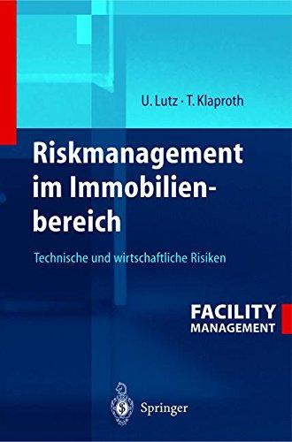 Riskmanagement im Immobilienbereich: Technische und wirtschaftliche Risiken (Engineering Online Library)