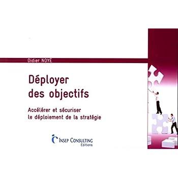 Déployer des objectifs: Accélérer et sécuriser le déploiement de la stratégie