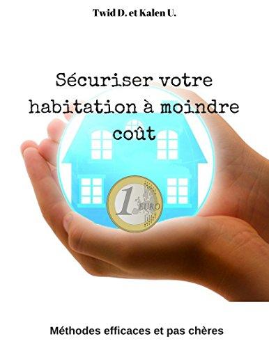 Couverture du livre Sécuriser votre habitation à moindre coût: Méthodes efficaces et pas chères