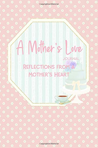 A Mother's Love Journal: Reflections and Experiences From a Mother's Heart. Pink Dot and Green Stripes