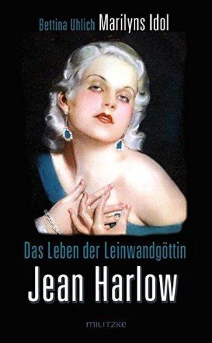 Das Leben der Leinwandg??ttin Jean Harlow by Bettina Uhlich (2011-03-06)