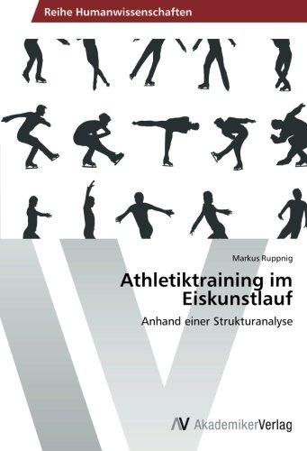 Athletiktraining im Eiskunstlauf: Anhand einer Strukturanalyse