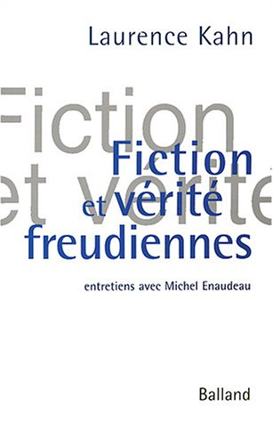 Fiction et vérité freudiennes par Laurence Kahn