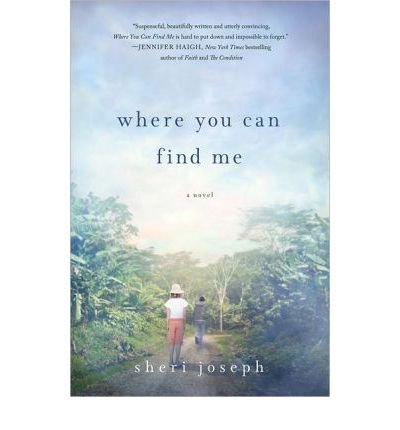 [(Where You Can Find Me)] [ By (author) Sheri Joseph ] [May, 2013]