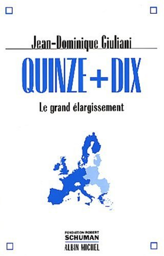 Quinze + Dix: Le grand élargissement par Jean-Dominique Giuliani