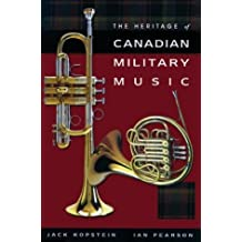 Heritage Of Canadian Military Music by Ian Pearson (April 12,2004)