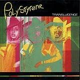 Songtexte von Poly Styrene - Translucence