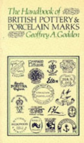 The Handbook of British Pottery and Porcelain Marks