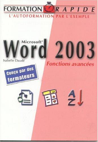 Formation rapide : Microsoft Word 2003 - Fonctions avancées par Daude