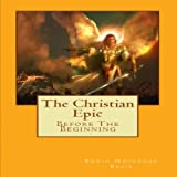 The Christian Epic: Before The Beginning, Volume 1