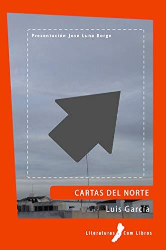Cartas del Norte por Luis Garcia