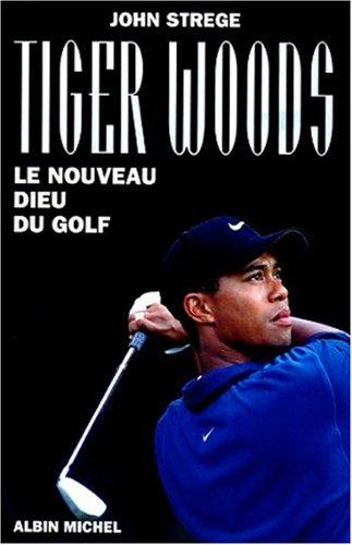 Tiger Woods - Le nouveau dieu du golf