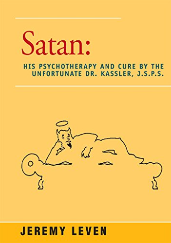 Satan: His Psychotherapy and Cure by the Unfortunate Dr. Kassler, J.S.P.S. (English Edition)