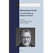 Menachem Fisch: The Rationality of Religious Dispute (Library of Contemporary Jewish Philosophers)