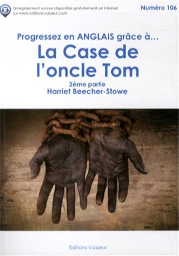 Progressez en Anglais Grace a la Case de l'Oncle Tom 2 Eme Partie par Harriet Beecher-Stowe