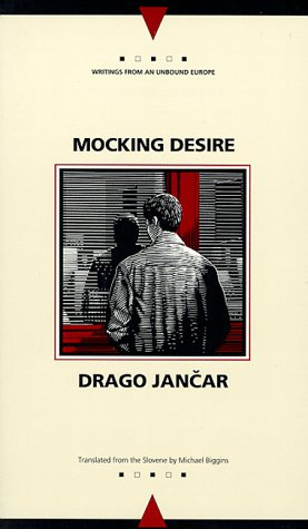 Mocking Desire (Writings from an Unbound Europe)