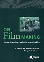On film making (Cine Jaguar) (Spanish Edition) by Alexander Mackendrick (2013-03-02)