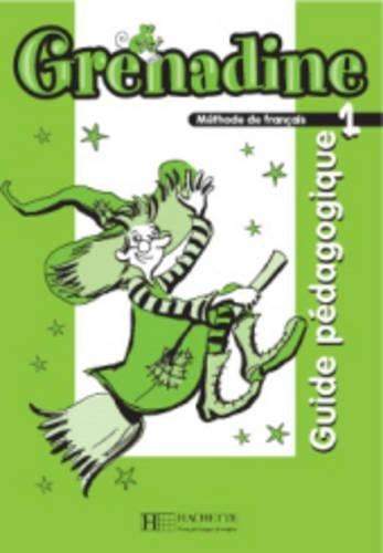 Grenadine 1 Méthode de français pour les enfants : Guide pédagogique