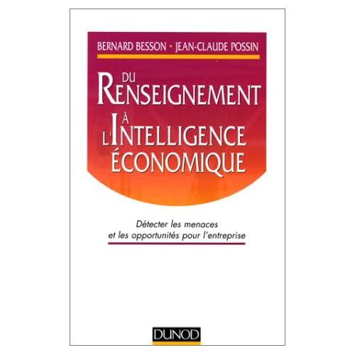 Du renseignement à l'intelligence économique. Détecter les menaces et les opportunités pour l'entreprise