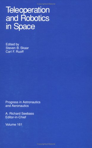 Teleoperation and Robotics in Space: 161 (Progress in Astronautics and Aeronautics Series) por University Of Notre Dame S. Skaar