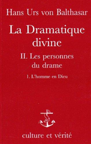 Dramatique divine, tome 2-1. L'homme en Dieu