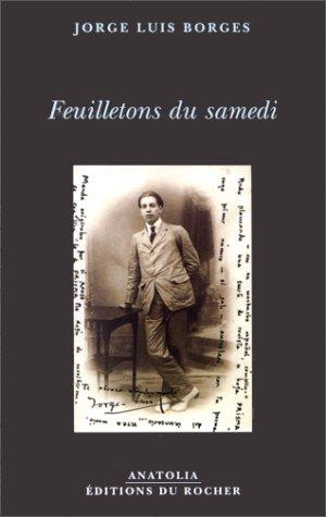 Feuilletons du samedi par Jorge Luis Borges