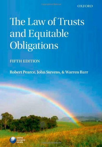 The Law of Trusts and Equitable Obligations 5th edition by Pearce, Robert, Stevens, John, Barr, Warren (2010) Paperback