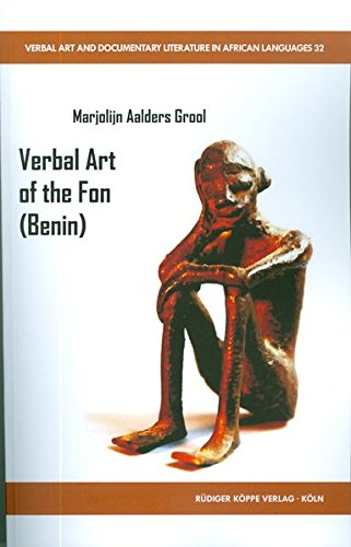 Verbal Art of the Fon (Benin) (Verbal Art and Documentary Literature in African Languages, Band 32)