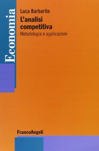 L'analisi competitiva. Metodologia e applicazioni