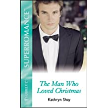The Man Who Loved Christmas (Mills & Boon Superromance)