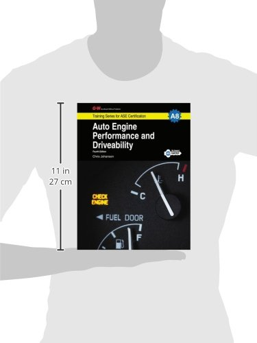 Auto Engine Performance & Driveability: A8 (G-W Training Series for ASE Certification)
