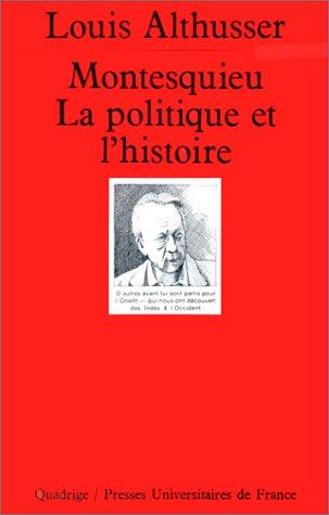 Montesquieu : La Politique et l'Histoire par Louis Althusser, Quadrige