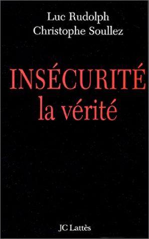 Insécurité : la vérité par Luc Rudolph
