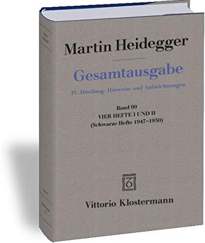 Vier Hefte I und II: (Schwarze Hefte 1947-1950) (Martin Heidegger Gesamtausgabe, Band 99)