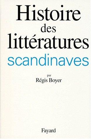 Histoire des littératures scandinaves par Régis Boyer