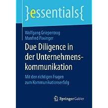 Due Diligence in der Unternehmenskommunikation: Mit den richtigen Fragen zum Kommunikationserfolg (essentials)