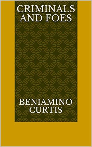 Criminals And Foes (Finnish Edition) por Beniamino Curtis