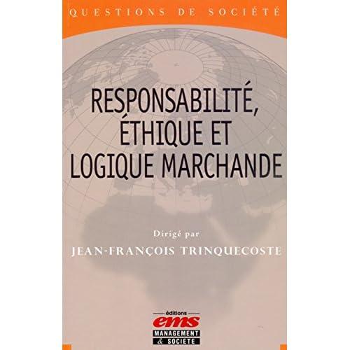 Responsabilité, éthique et logique marchande (Questions de Société)