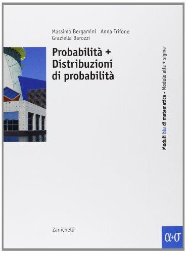 Corso base blu di matematica. Modulo alfa-sigma: Probabilità e distribuzioni di probabilità. Per le Scuole superiori