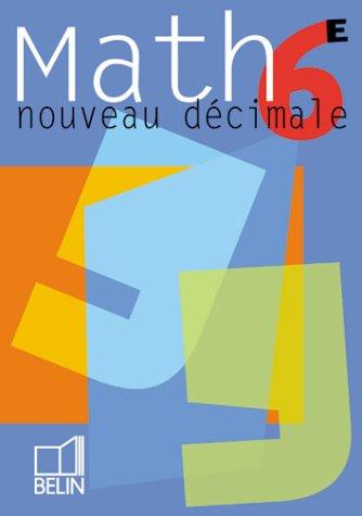 Nouveau Décimale : Mathématiques, 6e (livre de l'élève)