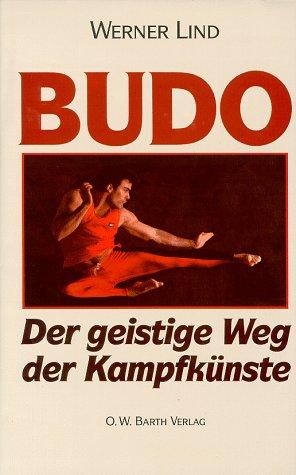 Werner Lind, Budo: Der geistige Weg der Kampfkünste