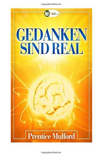 Gedanken sind real - Version 2014 (Bewusster leben)