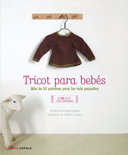 Tricot para bebés: más de 50 patrones para los más pequeños